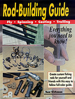 Rod-Building Guide, by Tom Kirkman
